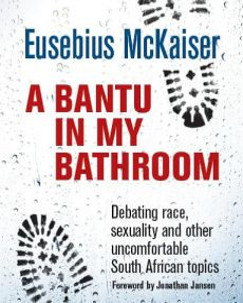 Bantu in my Bathroom, A