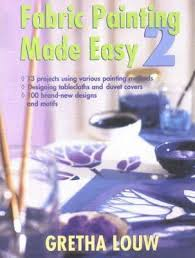 Fabric Painting Made Easy 2
