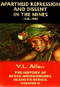 Apartheid Repression and Dissent in the Mines 1948-1982