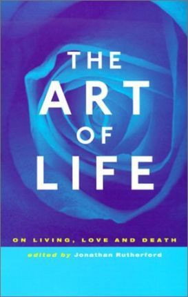 Art of Life, The: On Living, love and death