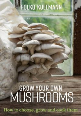 Grow Your Own Mushrooms: