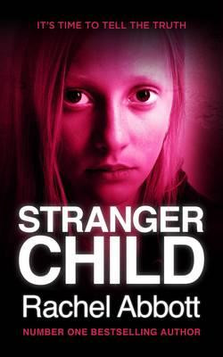 Stranger Child by Rachel Abbott ISBN 9780957652248  Cover