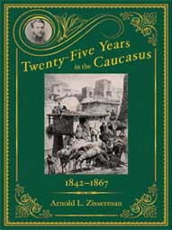 Twenty-Five Years in the Caucasus: Volume 1 1842-1867