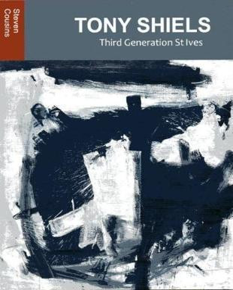 Tony Shiels: Third Generation St Ives isbn 9780993359897