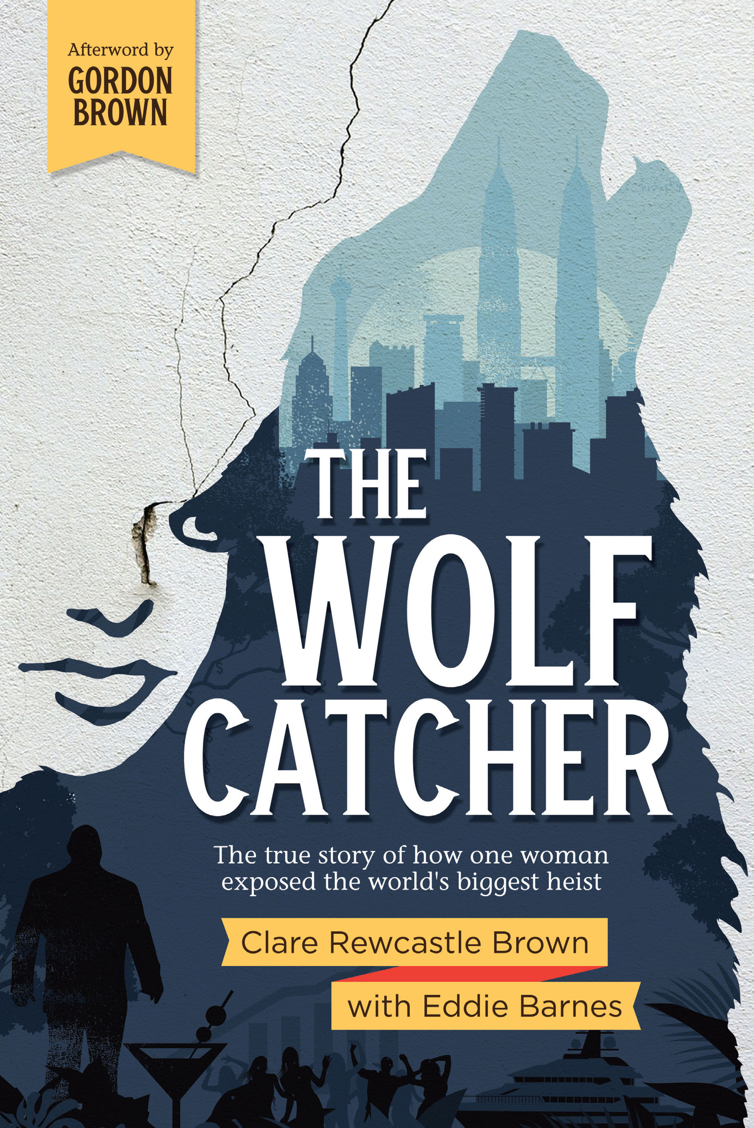 Wolf Catcher, The: The true story of how one woman exposed