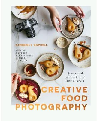 Creative Food Photography: How to capture exceptional images