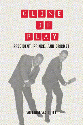 Close of Play: President, Prince, and Cricket