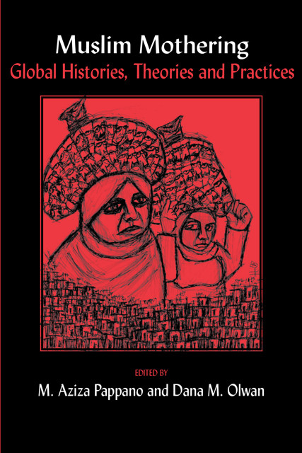 Muslim Mothering: Local and Global Histories, Theories