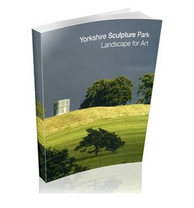 Yorkshire Sculpture Park: Landscape For Art