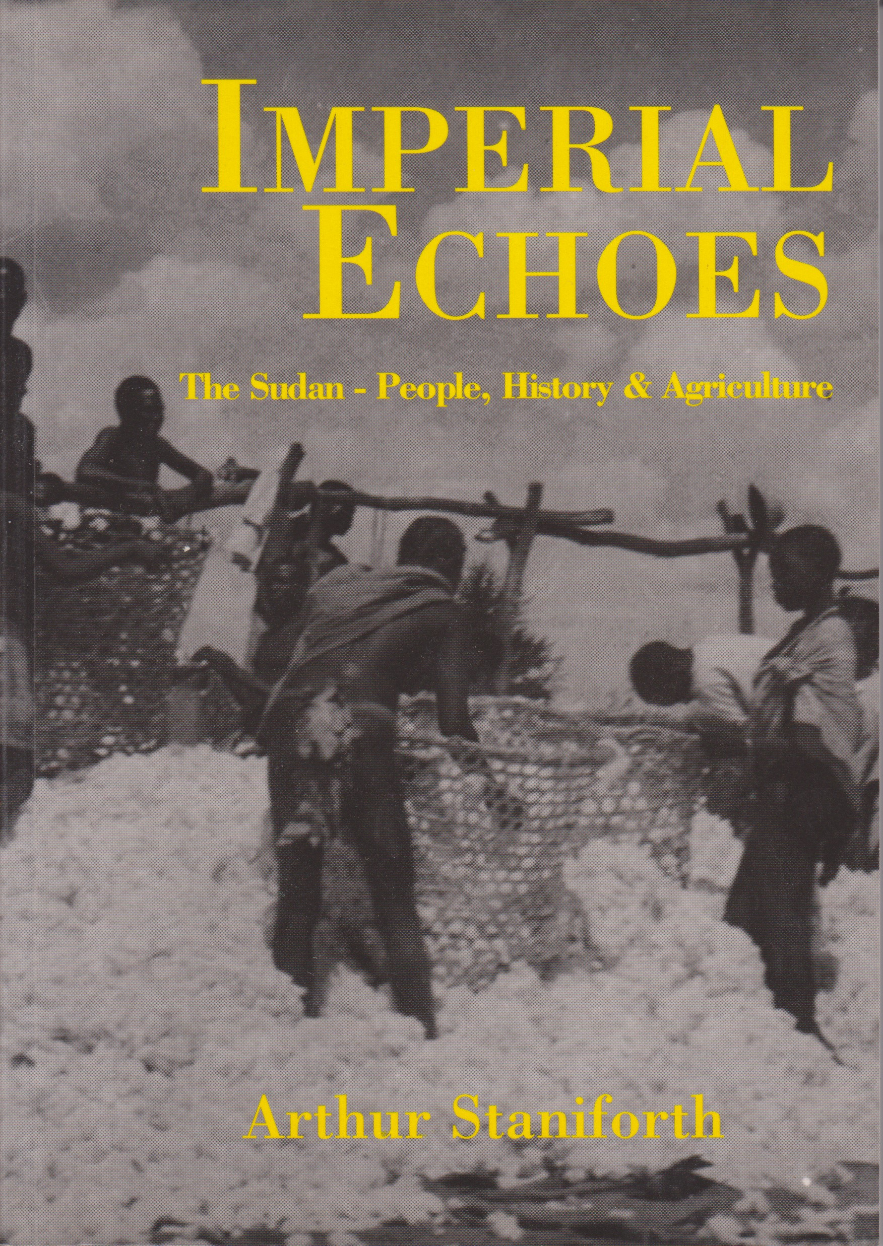 Imperial Echoes: The Sudan-People, History & Agriculture