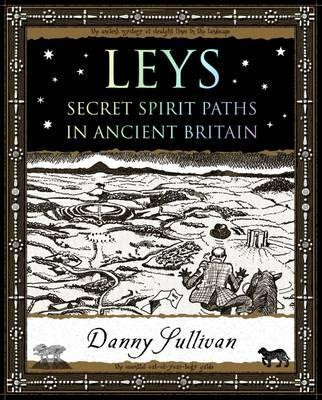 Leys: Secret Spirit Paths in Ancient Britain