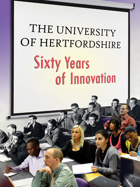University of Hertfordshire, The: Sixty Years of Innovation