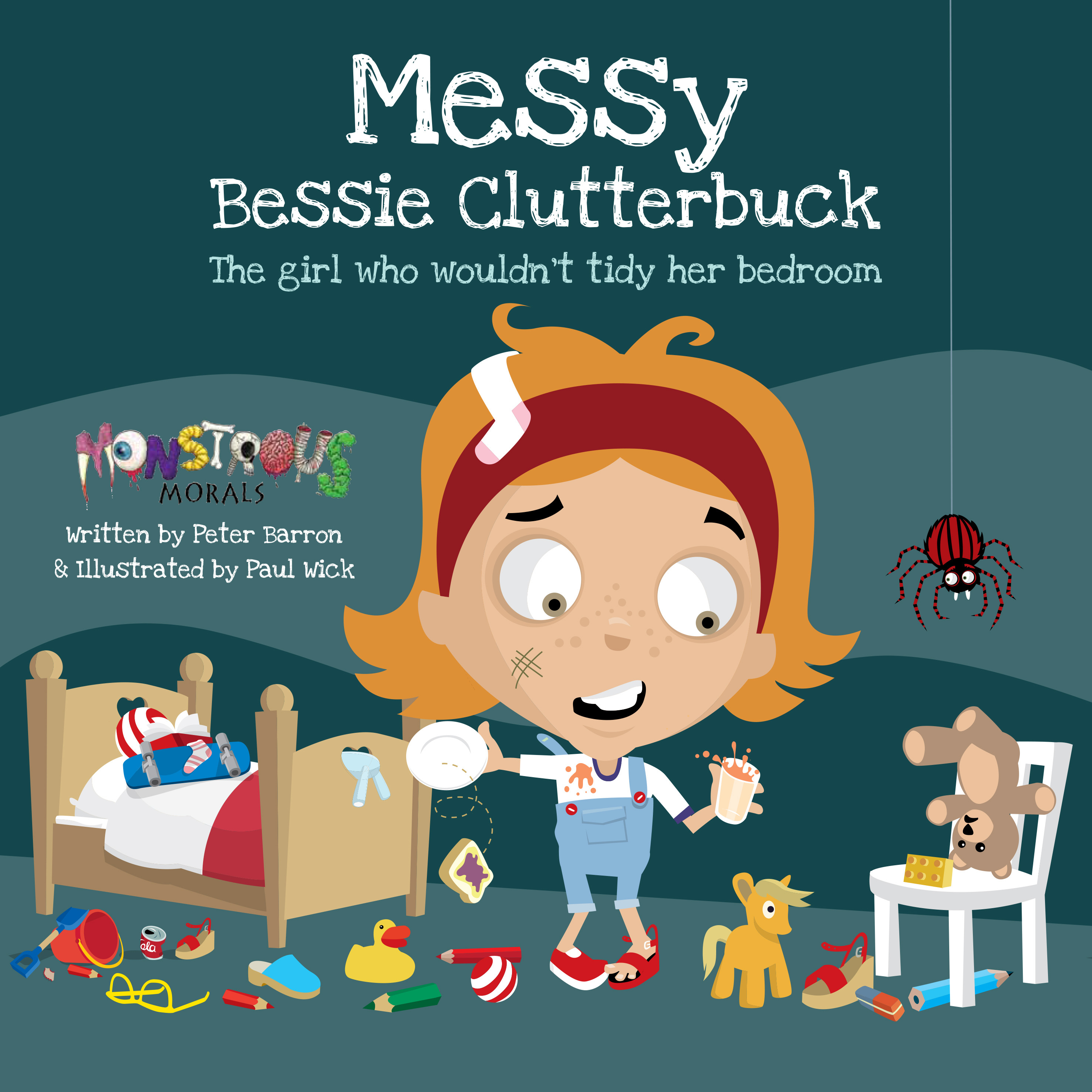 Messy Bessie Clutterbuck: The girl who wouldn't tidy her