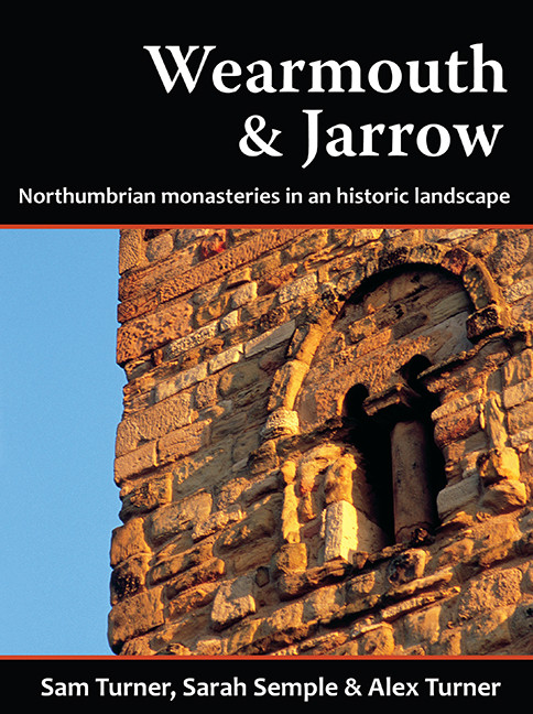 Wearmouth & Jarrow: Northumbrian monasteries in an historic
