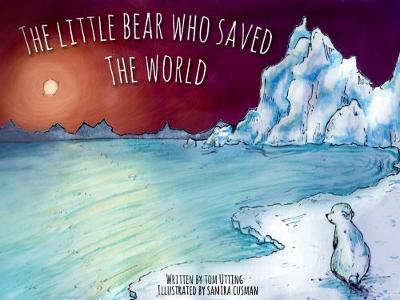 Little Bear who saved the World, The