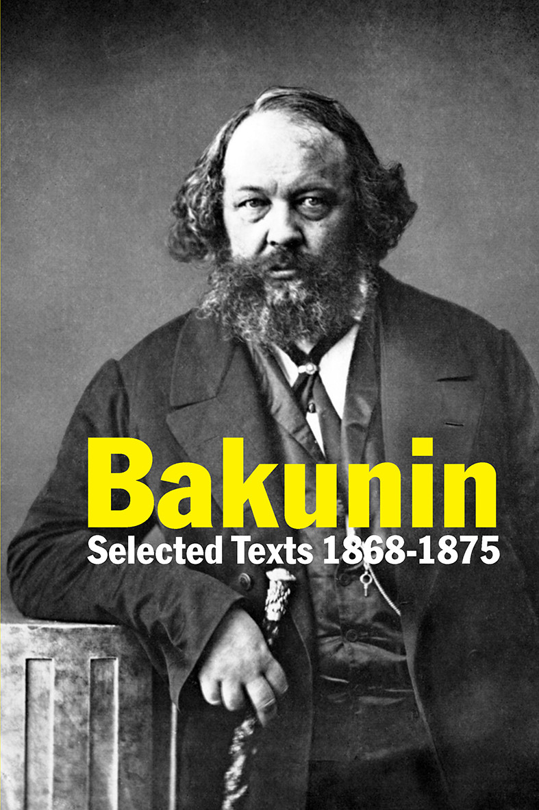 Bakunin: Selected Texts 1868-1875
