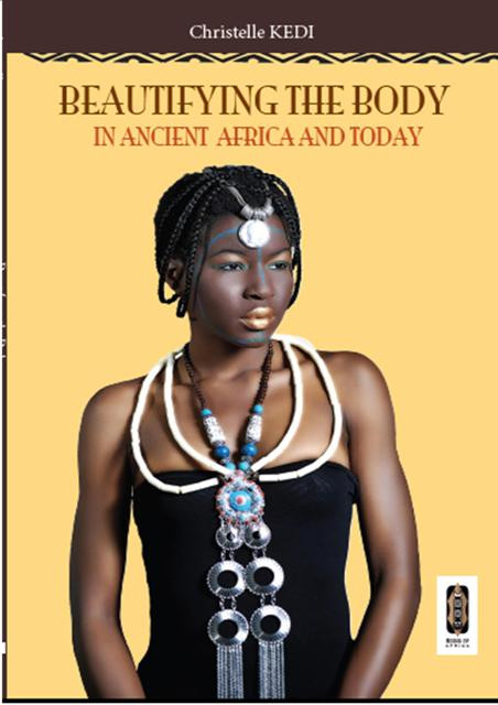 Beautifying the Body: In Ancient Africa and Today