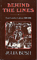 Behind The Lines - East London Labour 1914-1919