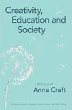 Creativity, Education and Society: Writings of Anna Craft