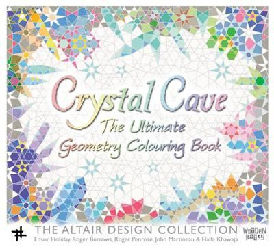 Crystal Cave: The Ultimate Geomtry Colouring Book