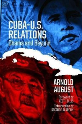 Cuba-U.S. Relations; Obama and Beyond