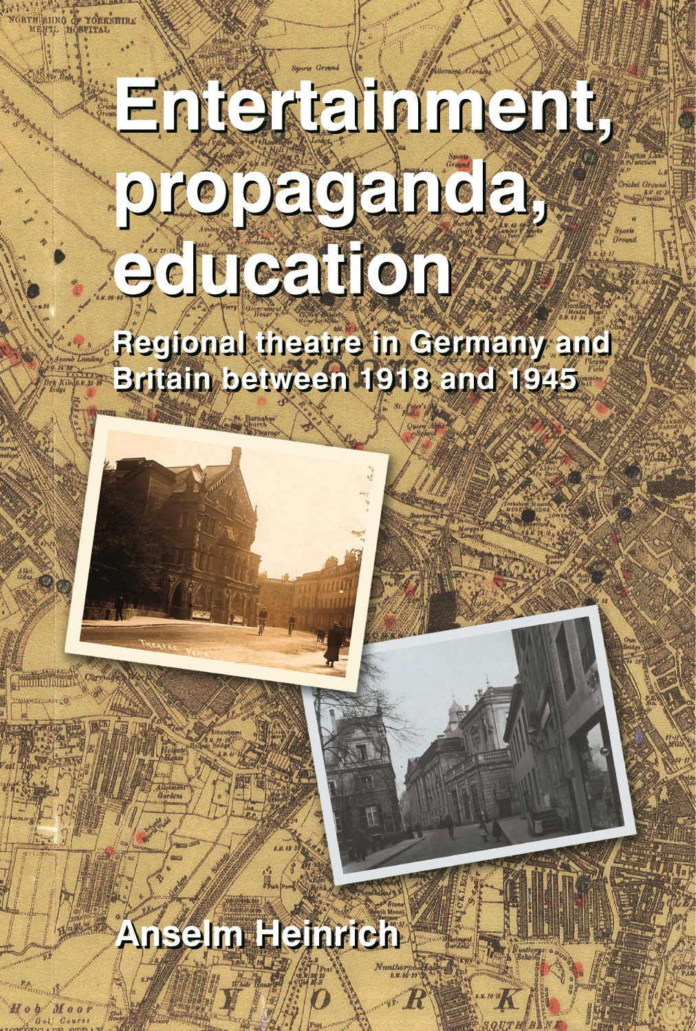 Entertainment, Propaganda, Education: Regional Theatre in