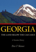 Georgia: The Land Below the Caucasus