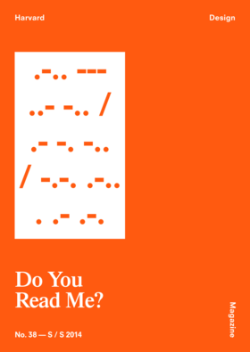 Harvard Design Magazine 38 July 2014