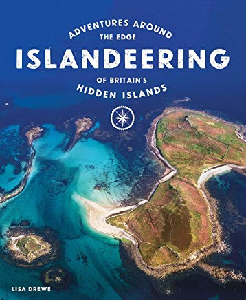 Islandeering: Adventures Around the Edge of Britain's Hidden