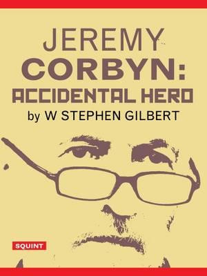Jeremy Corbyn - Accidental Hero