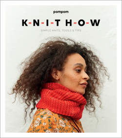 Knit How: Simple Knits, Tools and Tips