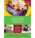 London South: The Good Schools Guide [2nd Ed 2015]