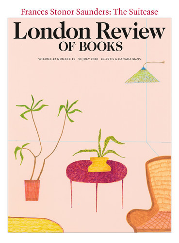 London Review of Books 42/15 30 July 2020