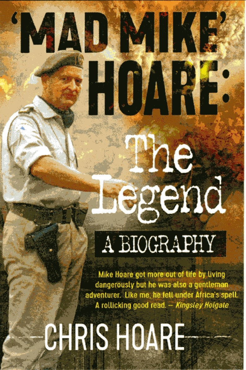 Mad Mike Hoare: The Legend, A Biography