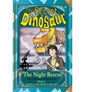 Secret Dinosaur Book 4: The Night Rescue