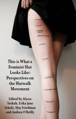 This is what a feminist slut looks like: Perspectives on the