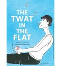 Twat in the Flat, The