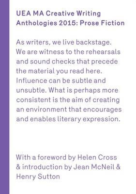 UEA MA 2015 Prose: Creative Writing Anthologies Prose