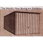 World's Most Boring art Exhibition, The