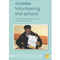 Volunteering and Aphasia: A guide for organisations