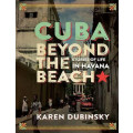 Cuba Beyond the Beach