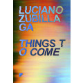 Things To Come: Luciano Zubillaga