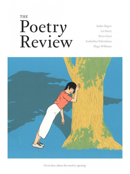 The Poetry Review Volume 108, No 2, Summer 2018