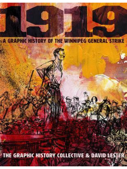 1919 A Graphic History of the Winnipeg General Strike