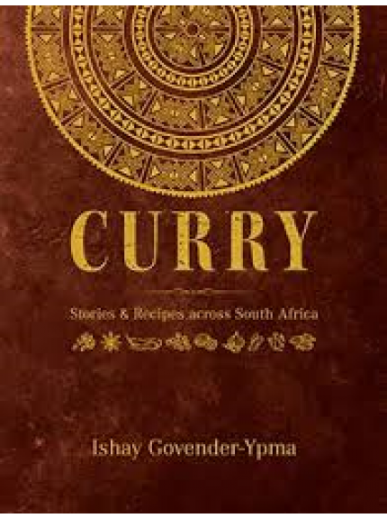 Curry- Stories & Recipes across South Africa