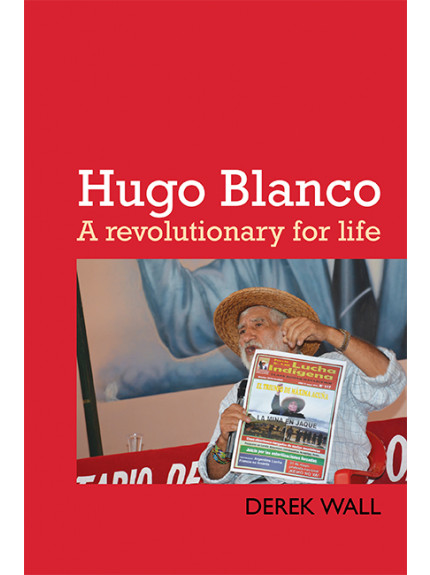 Hugo Blanco: A Revolutionary for Life