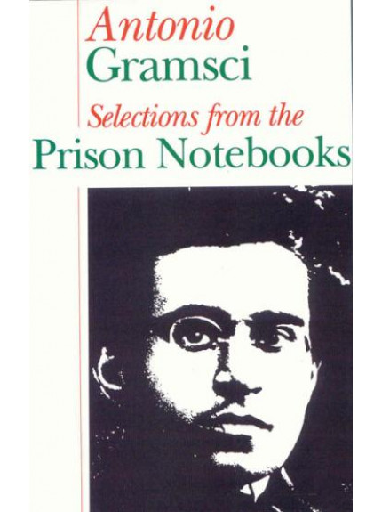 Selections From The Prison Notebooks: Antonio Gramsci