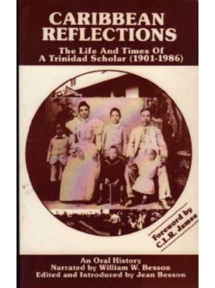 Caribbean Reflections: The Life and Times of a Trinidad
