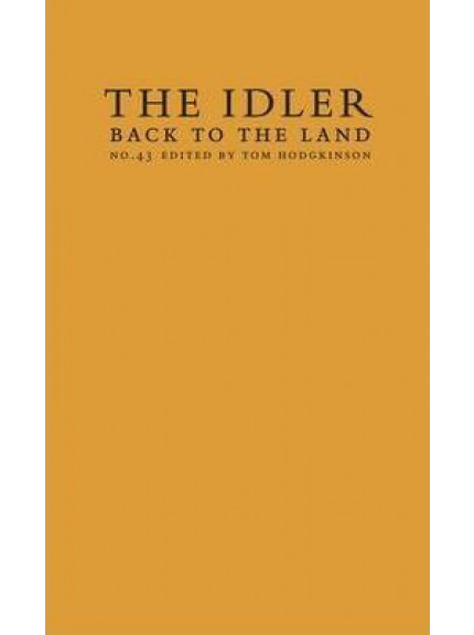 Idler, The 43: Back to the Land