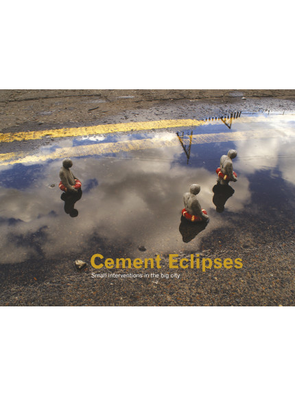 Cement Eclipses: Small interventions in the big city